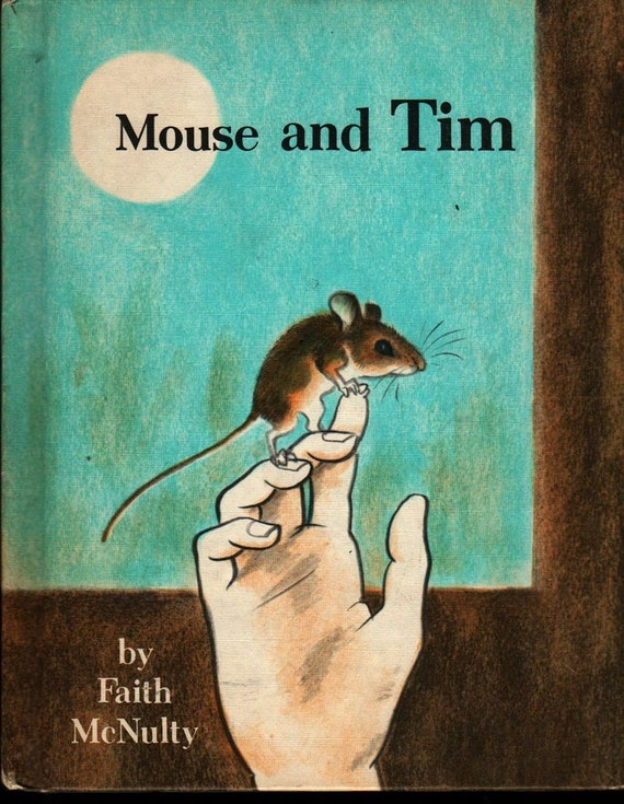 Mouse and Tim - Faith McNulty - Marc Simont - 1978 - Vintage Kids Book