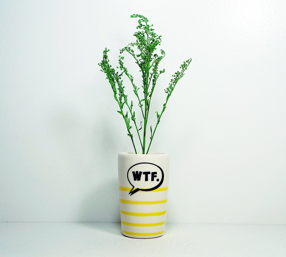 itty bitty cylinder/vase/cup WTF with yellow pinstripes, made to order.