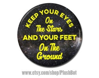 """Teddy Roosevelt Quote  1.25"""" or 2.25"""" Pinback Pin Button Badge Keep Your Eyes On The Stars And Your Feet On The Ground"""