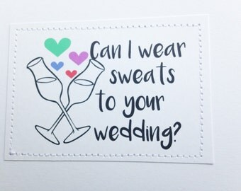 Humorous wedding card. Can I wear sweats to your wedding.