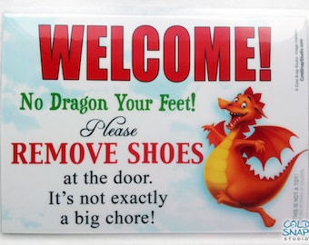 """Remove Shoes """"No Dragon Your Feet"""" Whimsical Remove Your Shoes, Take Off Shoes Door Sign"""