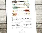 Bible Verse Scripture Print - Like Arrows in the Hand of a Warrior - Psalm 127:4 - Gift for Mom or Dad
