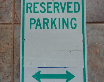 """Vintage Used Salvage Reserved Parking Heavy Aluminum Street Sign 12"""" x 18"""" Repurpose Man Cave"""