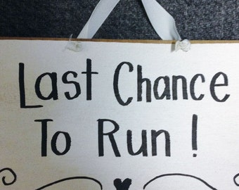 Last chance to run sign wedding carry down aisle flower girl ring bearer decor