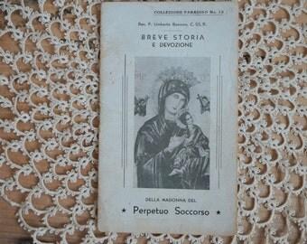 vintage antique religious prayer book Italian prayer book breve storia e devozione perpetuo socorro Della Madonna  Del