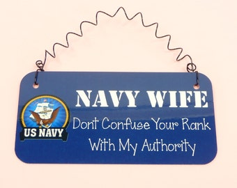 SIGN NAVY WIFE Dont Confuse Your Rank With My Authority | Metal Curly Wire Wall Hanging | Navy Spouse | Navy Mom | Mother Wifey