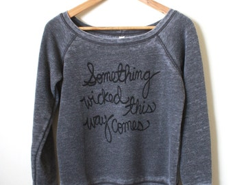 "Shakespeare Quote ""Something Wicked This Way Comes"" - Literary Quote - Halloween Sweater - MADE TO ORDER"