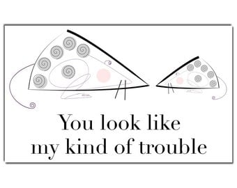 You look like my kind of trouble greetings card