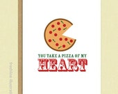Valentine Card, Valentine's Day Card, You Take A Pizza of My Heart, For Him, For Her
