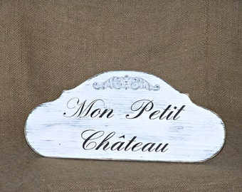 Wood Home Decor, Rustic Cottage Distressed French Country, Wood Parisian Style Sign, Mon Petite Chateau Wall Hanging, My Little Castle Quote