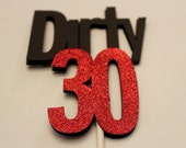 Cake topper - DIRTY 30 - 30th Birthday decoration - party decorations - Custom topper - any color combo