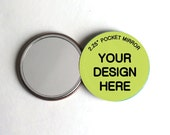 2.25 inch CUSTOM POCKET MIRRORS - Perfect for bands, weddings, parties, gifts, showers, events, fundraisers, etc.
