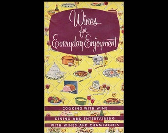 Wines for Everyday Enjoyment: Cooking with Taylor Wine and Champagne - Vintage Recipe Book