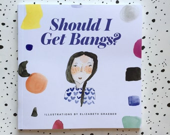 BOOK: Should I Get Bangs? an illustrated guide in collaboration with Warby Parker
