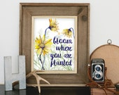 Bloom Where You Are Planted art print digital download