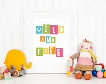 Wild and Free Poster - Printable Art - Bright and Colorful Nursery Art - Tribal Nursery Art - Adventure Nursery Art - Baby Girl - Girls Room