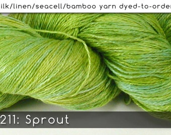 DtO 211: Sprout on Silk/Linen/Seacell/Bamboo Yarn Custom Dyed-to-Order