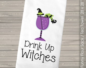"Funny Tea Towel  / Flour Sack -  ""drink up witches"" funny flour sack halloween dish towel HWTT"
