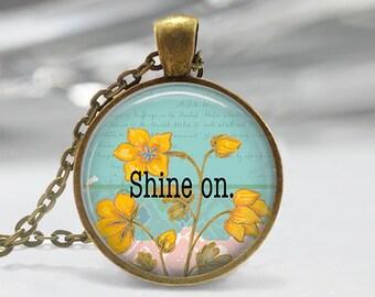Shine On Pendant - Boho Jewelry - Quote  Necklace - Art Pendant - Boho Necklace - Flower pendant-Quote Pendant