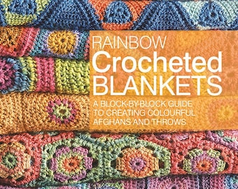 Rainbow Crocheted Blankets - crochet pattern book
