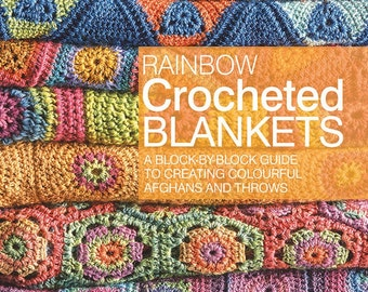 Rainbow Crocheted Blankets - crochet pattern book + Free patterns