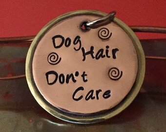 DOG HAIR Don't Care | Dog Keychain | Pet Jewelry | Dog Jewelry | Dog Lover Keychain | Dog Lover Gift | Dog Zipper Pull | Funny Dog Keychain