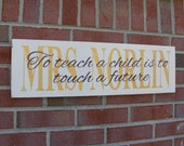 Personalized gift for teacher, Classroom sign, Custom teacher gift, To teach a child is to touch a future, Teacher name sign