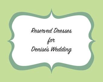 Reserved Bridesmaids Dresses for Denise's Wedding - Megan