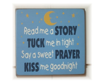 Read me a story tuck me in tight say a sweet prayer kiss me goodnight wood sign