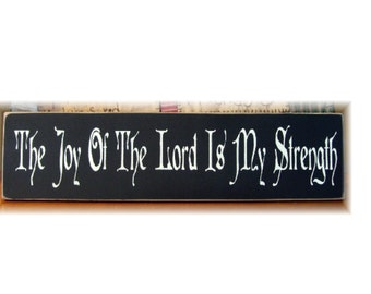 The joy of the Lord is my strength primitive sign