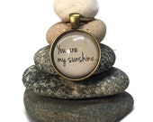 You are my Sunshine Rock Cairn, Gratitude, Inspirational, Parent, Mother, Desk Gift, Stacked Stones, Boyfriend, Girlfriend, Son Daughter
