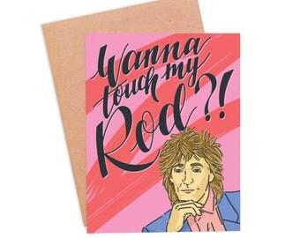 Funny Rod Stewart Card | Funny Valentine's Day Card | Naughty Valentine's Card | Funny Love Card - Touch My Rod