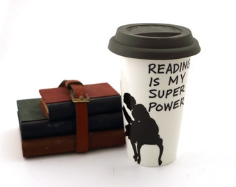 Reading is my super power travel mug -  eco friendly travel mug with silicon lid - gift for teacher -  librarian -  reader