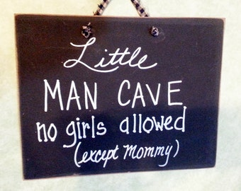Little man cave, boys room sign, no girls allowed, except mommy, boy wall decor, nursery