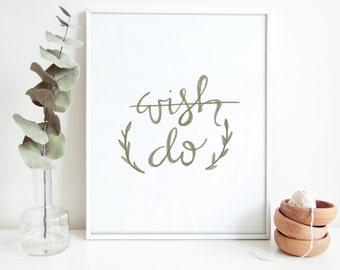 Don't Wish. Do. - Typography Art