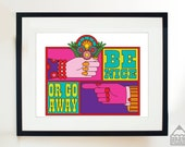 Be Nice Or Go Away print poster