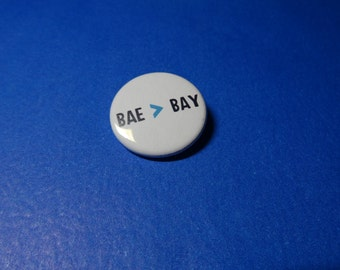 bae > bay Life is Strange Pinback Button (or Magnet)