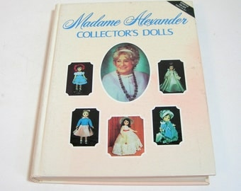 Madame Alexander Collector's Dolls By Patricia R. Smith,  Doll Collecting Reference Book