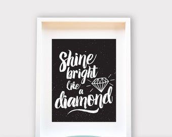 Shine Bright Like a Diamond / Printable Art, Wall Decor, Instant Download