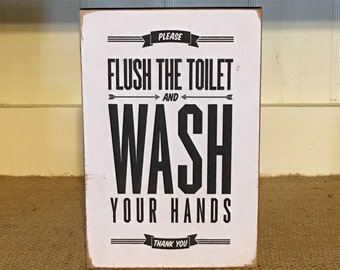 Flush The Toilet And Wash Your Hands,Sign,Bathroom Sign,Primitive Sign,Rustic Sign