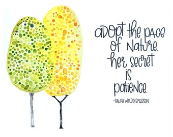Adopt The Pace Of Nature Watercolor Print - Ralph Waldo Emerson Art Print - Hand Lettering