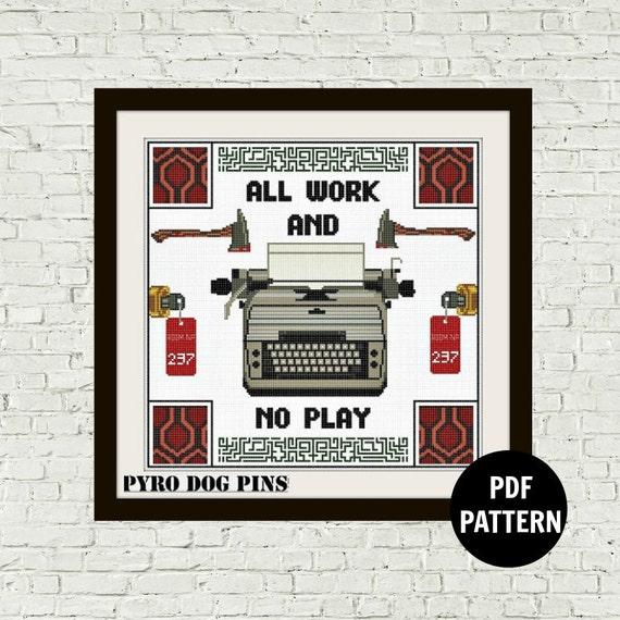 All Work And No Play Typewriter Cross Stitch Pattern Pdf