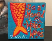 Be A Mermaid - Make Waves, Daily Doodle 4x4 inch Miniature acrylic canvas art