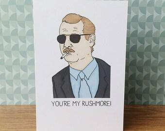 You're my Rushmore - Bill Murray - Rushmore greetings card