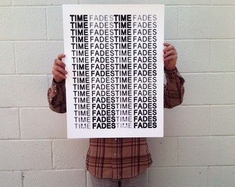 Time Fades - Screen-printed Poster