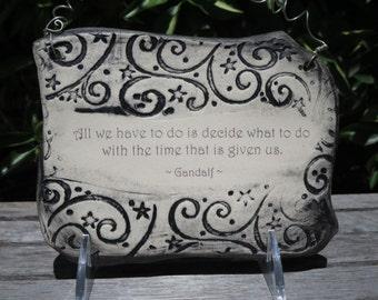 Handmade Gandalf Inspirational Quote Ceramic Plaque