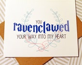 Valentines - You Ravenclawed Your Way Into My Heart - A2 Harry Potter card - Ravenclaw