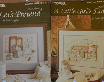 Let's Pretend & A Little Girl's Fancy  –  By Paula Vaughan – Leisure Arts leaflet #680, #631  – Set of 2 Cross Stitch Leaflets
