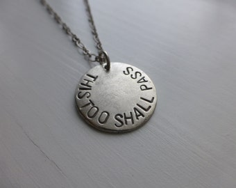 This Too Shall Pass, hand stamped metal necklace, positive encouraging phrase, healing, illness, recovery, strength, strong, for him her
