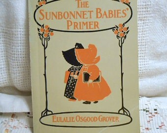 SUNBONNET BABIES' PRIMER Book Who We Are Poems Songs, Dogs Boys, by Eulalie Grover, Large Print & Darling Bertha Melcher Color Illustration